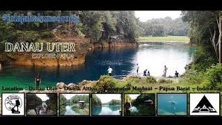Danau Uter   Ayamaru   Papua Barat   Wonderful Papua Indonesia