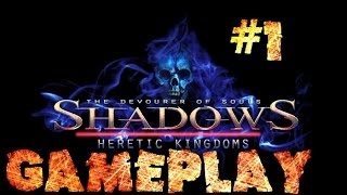 Shadows: Heretic Kingdoms Gameplay Part 1 Archer NO COMMENTARY