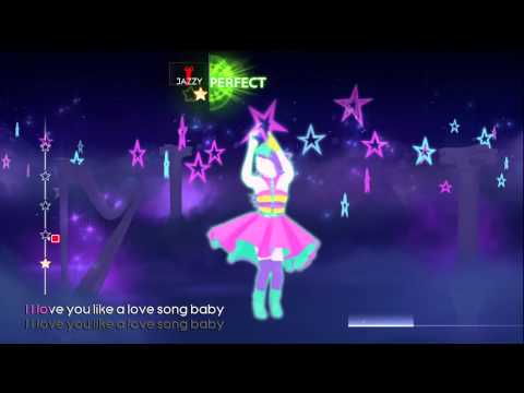 Love You Like A Love Song (Just Dance 4) *5