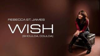 Rebecca St. James - Wish (Shoulda, Coulda)