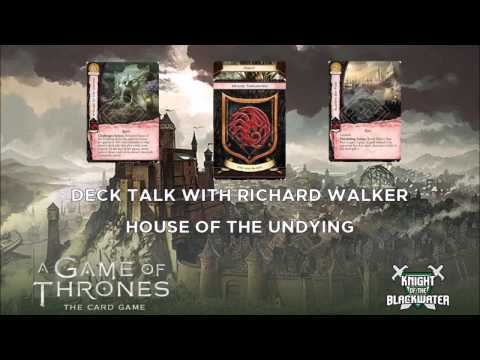 A Game of Thrones LCG - Deck Talk Episode 5 - Targ House Of The Undying