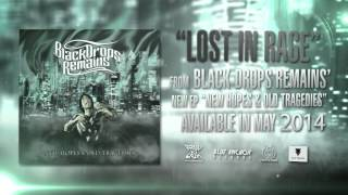 Black Drops Remains - Lost In Rage