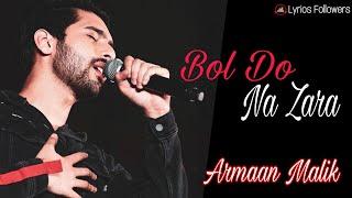 Bol Do Na Zara Lyrics | Armaan Malik | Azhar |  Emraan Hashmi | Nargis Fakhri | Lyrics Followers