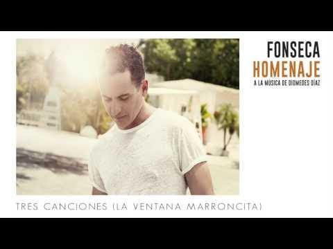 Fonseca - Tres Canciones (La Ventana Marroncita) (feat. Cocha Molina en el acordeón)