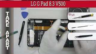 How to disassemble   LG G Pad 8.3 V500 Take apart Tutorial