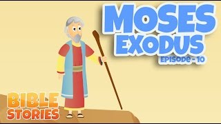 Bible Stories for Kids Moses and the Exodus Episode 10