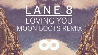 Lane 8 - Loving You feat. Lulu James (Moon Boots Remix)