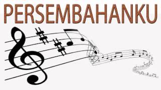 Lagu Rohani Kristen - PERSEMBAHANKU