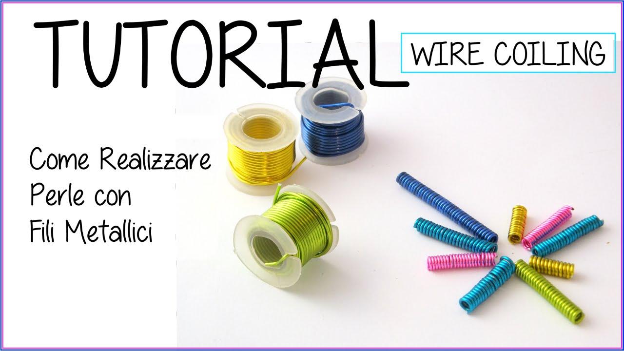 Diy Tutorial Perle Di Filo Metallico Wire Coiling Bead Youtube
