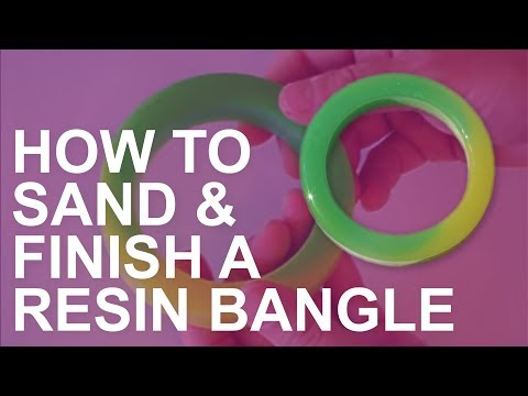 How to Sand and Finish a Resin Bangle Bracelet