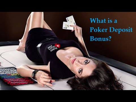 What is a Poker Deposit Bonus?