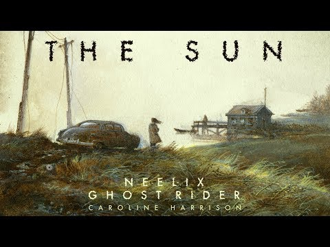Neelix, Ghost Rider, Caroline Harrison - The Sun (Extended Mix)