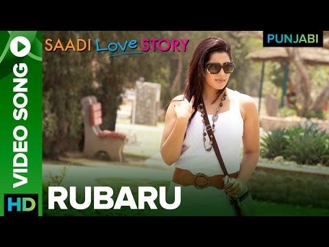 Rubaru Video Song | Saadi Love Story Punjabi Movie