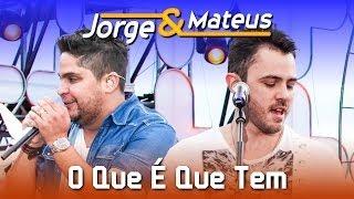 Baixar Jorge & Mateus - O Que É Que Tem - [DVD Ao Vivo em Jurerê] - (Clipe Oficial)