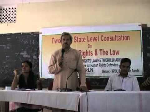 Human Rights & the Law Ranchi 14-15 July 2012 Part 6