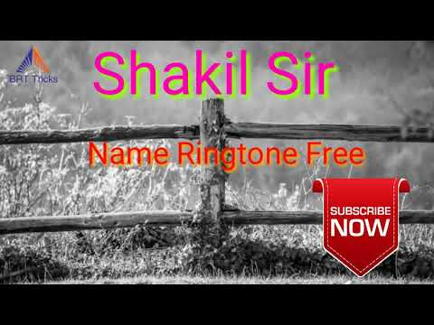 Shakil Sir Name Ringtone Free Download