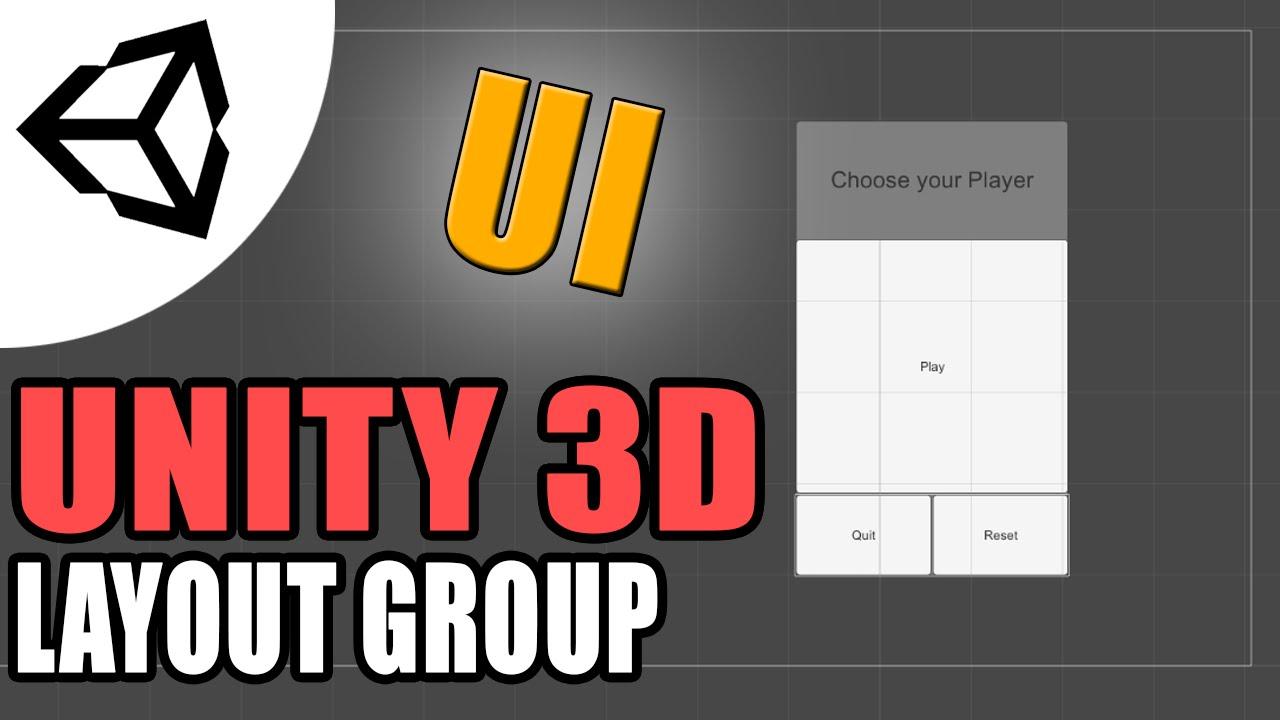 Using Layout Groups (UI v4 6) [Tutorial][C#] - Unity 3d