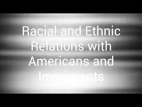 Racial and Ethnic Relations between Americans and Immigrants