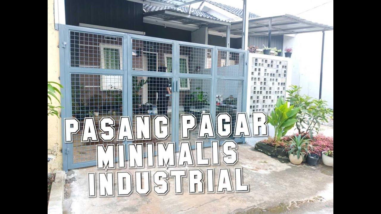 PAGAR MINIMALIS - PASANG PAGAR MODEL INDUSTRIAL - YouTube