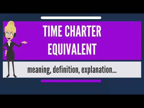 What is TIME CHARTER EQUIVALENT? What does TIME CHARTER EQUIVALENT mean?