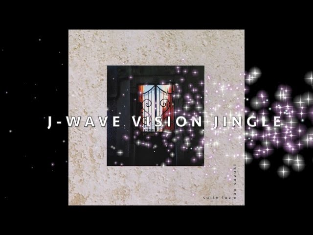 J-WAVE VISION JINGLE