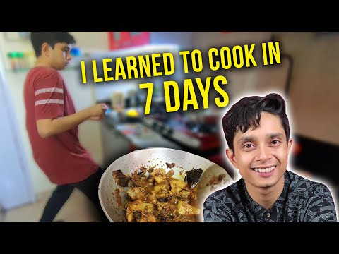 I Learned How To Cook In Seven Days | Ft. Shayan Roy