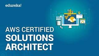 AWS Certified Solutions Architect | AWS Tutorial for Beginners | AWS Training | Edureka