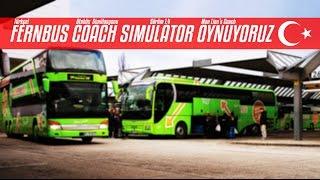 Fernbus Coach Simulator (Türkçe) - Oynamaya Çalışıyorum | Bölüm #1
