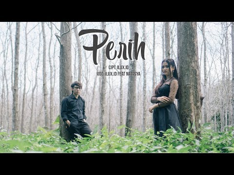 Free Download Ilux Feat Natasya - Perih (official Video) Mp3 dan Mp4