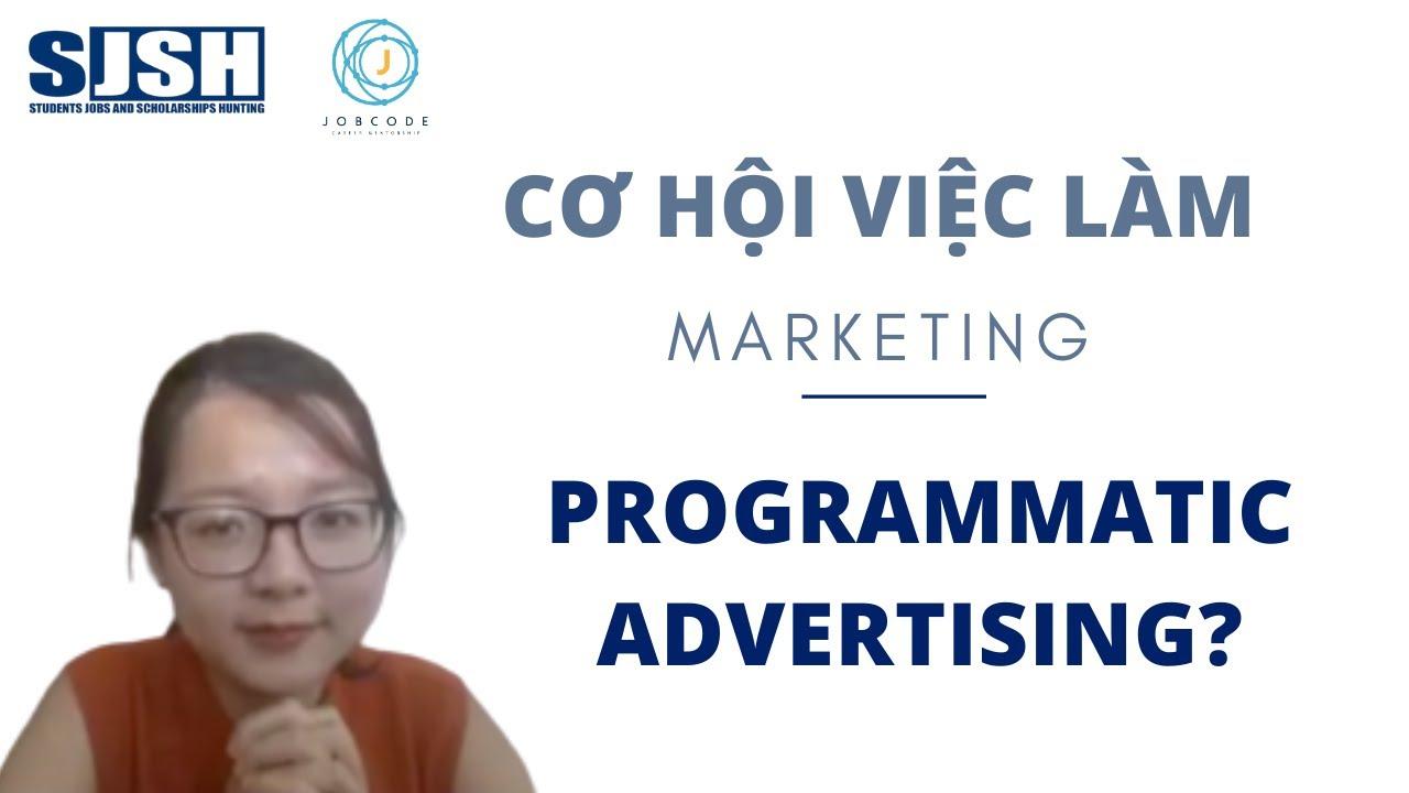 Cơ hội tìm việc tại Châu Âu ngành Marketing: Programmatic Advertising – SJSH