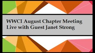 WWCI August Chapter Meeting with guest Janet Strong
