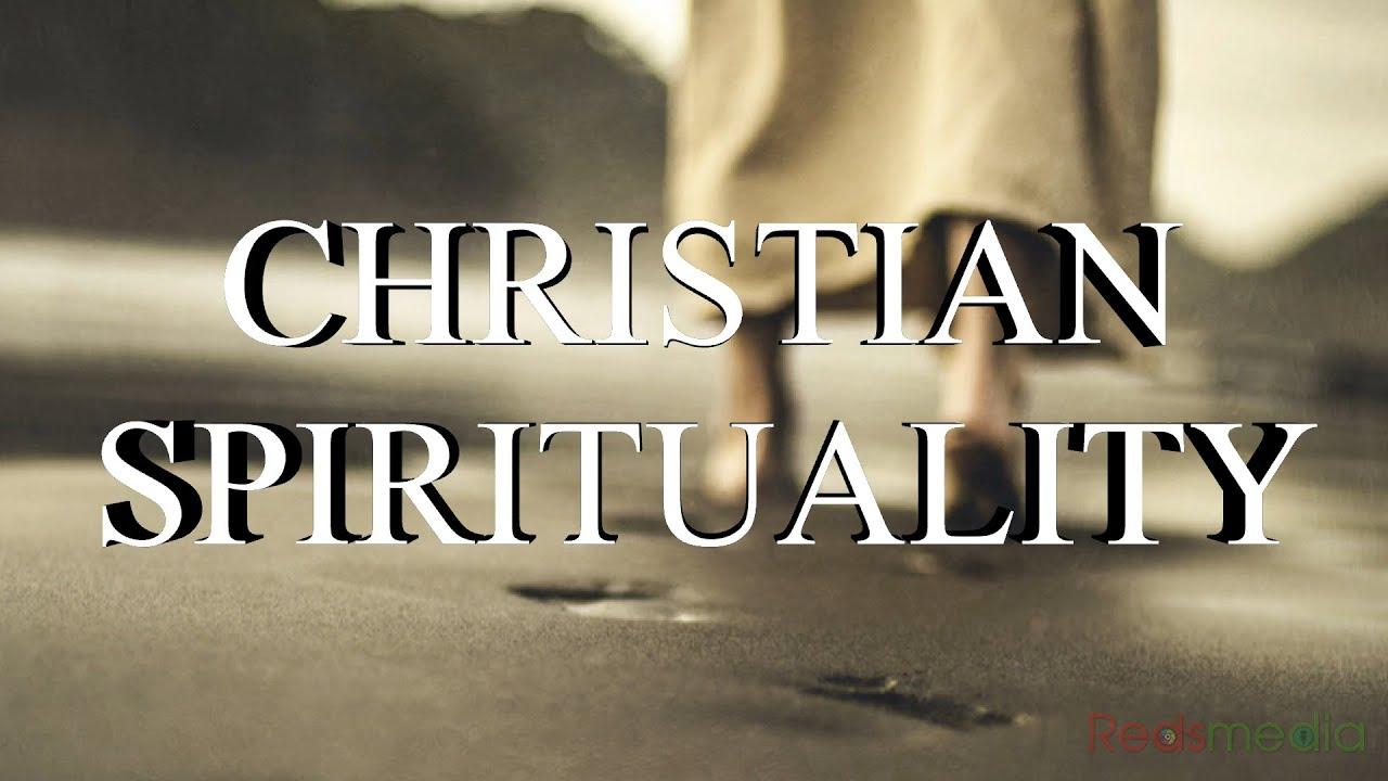 Spirituality II : Christian Spirituality - YouTube