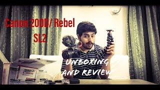 Canon EOS 200D/REBEL SL2 | Best vlogging camera? | Unboxing and detailed review