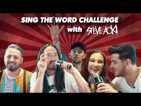SING THE WORD CHALLENGE with STEVE AOKI