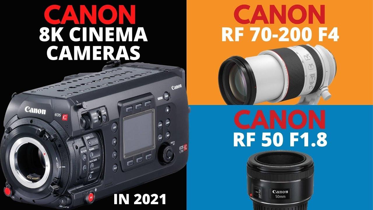 Two Canon 8K Cinema Camera in 2021, 70-200 F4, 50 F1.8