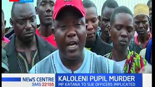 Kaloleni MP to sue police officers who 'shot' a pupil dead