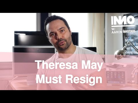 Theresa May Must Resign