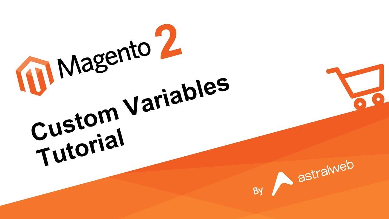 Magento 2 - Custom Variables Tutorial
