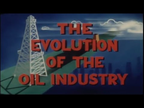 THE EVOLUTION OF THE OIL INDUSTRY (1950s Government Film)