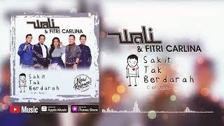 Gambar cover Wali & Fitri Carlina - Sakit Tak Berdarah (Official Video Lyrics) #lirik