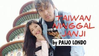 Taiwan Ninggal Janji (lirik) voc Paijo Londo