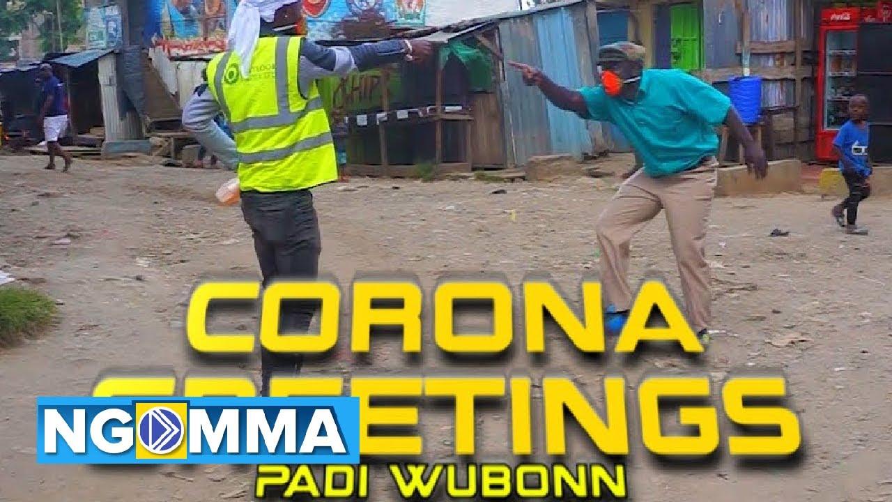 Corona Greetings (send skiza 7582121 to 811) – Padi Wubonn
