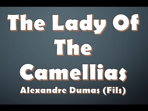 The Lady of the Camellias by Alexandre Dumas (fils) (Book Reading, British English Female Voice)