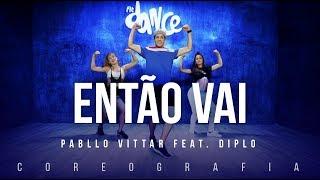Então Vai - Pabllo Vittar feat. Diplo | FitDance TV (Coreografia) Dance Video