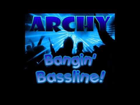 """Niche / Bassline - """"Archy - Bangin Bassline"""""""