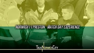 NORWICH 1-1 PRESTON - STRANGE MATCH DAY EXPERIENCE WITH GIBBO