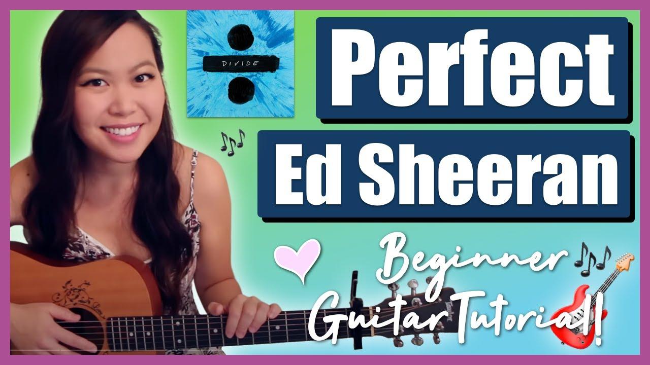 Perfect Ed Sheeran Easy Guitar Tutorial Chordsstrummingpicking