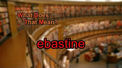 What does ebastine mean?