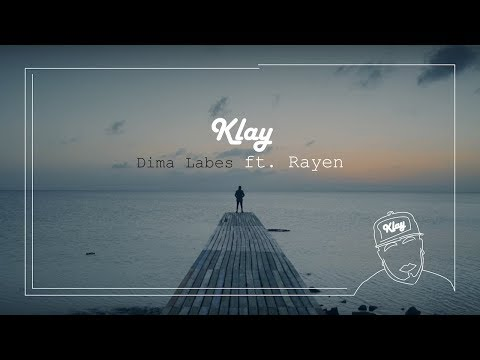 Klay - Dima Labes ft. Rayen
