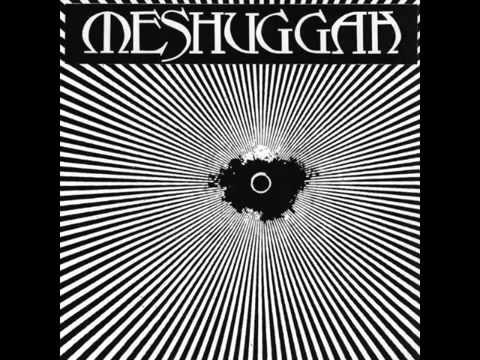 Meshuggah - Cadaverous Mastication